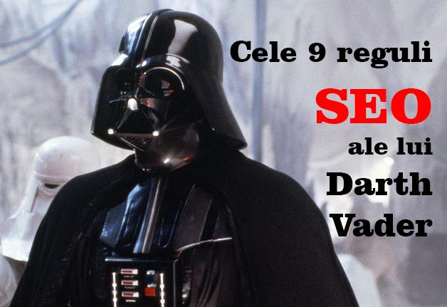 Cele 9 reguli SEO ale lui Darth Vader :)